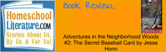 Adventures in the Neighborhood Woods #2- The Secret Baseball Card by Jess Honn (2)