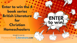 British Literature for Christian Homeschoolers Giveaway